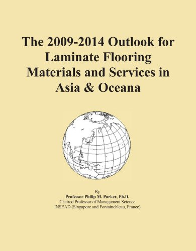 The 2009-2014 Outlook for Laminate Flooring Materials and Services in Asia & Oceana