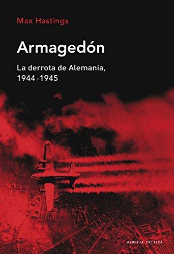 Armagedón: La Derrota De Alemania 1944-1945