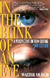 In the Blink of an Eye: A Perspective on Film Editing [IN THE BLINK OF AN EYE 2/E]