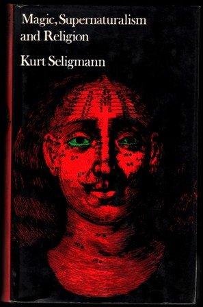 Magic, Supernaturalism and Religion