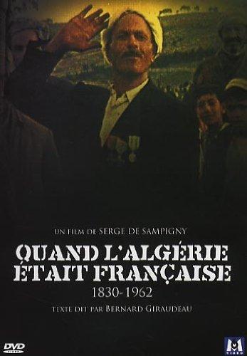 Quand l'Algérie était française  1830-1962