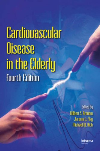 Cardiovascular Disease In The Elderly, Fourth Edition (Fundamental And Clinical Cardiology)