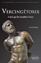 Vercingétorix : Celui qui fit trembler César vercingétorix Vercingétorix 41dgm7R FmL