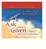 (Ask and it is Given: Pt.I: The Law of Attraction) By Esther Hicks (Author) audioCD on (Jun , 2005)