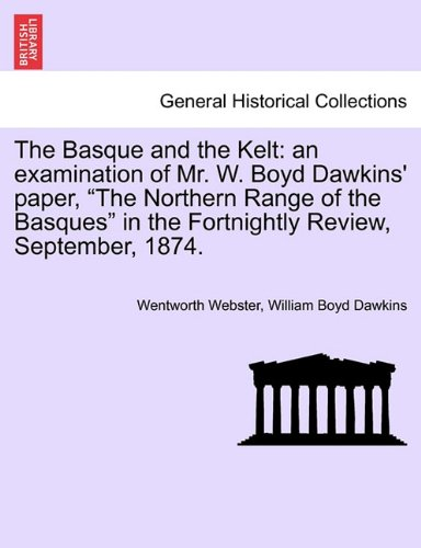 The Basque and the Kelt: an examination of Mr. W. Boyd Dawkins' paper,