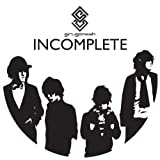 INCOMPLETE (初回生産限定)