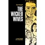 The Wicked Wives: A Novel Based on a True Story ~ Gus Pelagatti