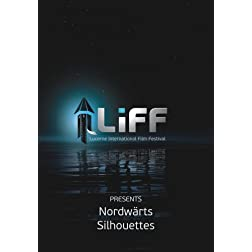LiFF Double Feature: Nordwaerts & Silhouettes