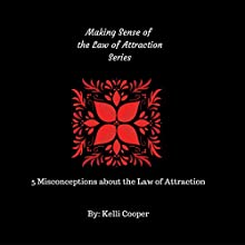 5 Misconceptions about Law of Attraction: Making Sense of the Law of Attraction Series, Book 1 Audiobook by Kelli Cooper Narrated by Diane Davis