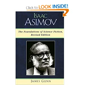 Isaac Asimov: The Foundations of Science Fiction by James Gunn