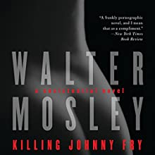 Killing Johnny Fry: A Sexistential Novel (       UNABRIDGED) by Walter Mosley Narrated by Percy O'Hara