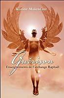 Guérison - Enseignements de l'archange Raphaël