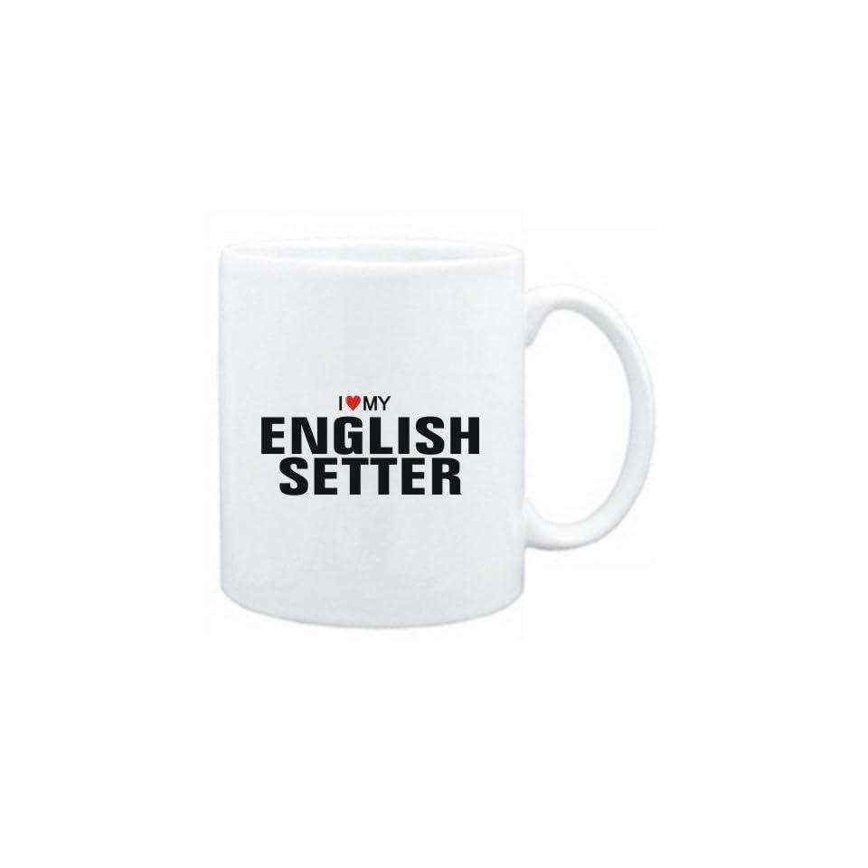 Mug White  I love my English Setter  Dogs