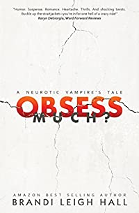 Obsess Much?: A Neurotic Vampire's Tale by Brandi Leigh Hall ebook deal