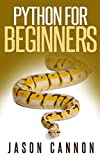 Python Programming for Beginners: An Introduction to the Python Computer Language and Computer Programming