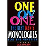 img - for One on One: The Best Men's Monologues for the Nineties (Applause Acting Series) [Paperback] [2000] Jack Temchin book / textbook / text book