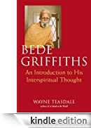 Bede Griffiths: An Introduction to His Interspiritual Thought [Edizione Kindle]