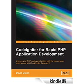 CodeIgniter for Rapid PHP Application Development (From Technologies to Solutions)
