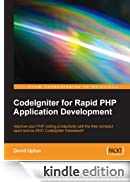 CodeIgniter for Rapid PHP Application Development [Edizione Kindle]