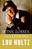 img - for [(Wins, Losses, and Lessons: An Autobiography )] [Author: Lou Holtz] [Aug-2006] book / textbook / text book