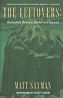 THE LEFTOVERS: BASKETBALL, BETRAYAL, BAYLOR AND BEYOND