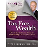 [ [ [ Tax-Free Wealth: How to Build Massive Wealth by Permanently Lowering Your Taxes [ TAX-FREE WEALTH: HOW TO BUILD MASSIVE WEALTH BY PERMANENTLY LOWERING YOUR TAXES ] By Wheelwright, Tom ( Author )May-01-2012 Paperback