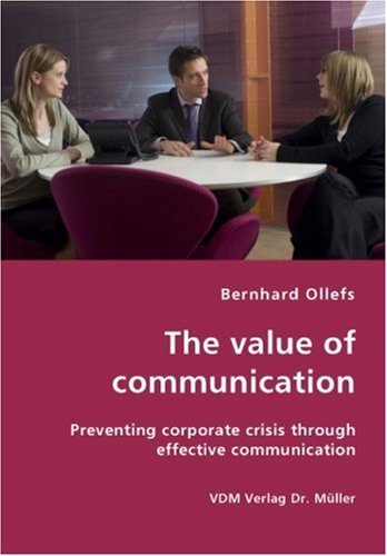 The value of communication - Preventing corporate crisis through effective communication