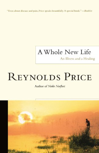 A Whole New Life: An Illness and a Healing
