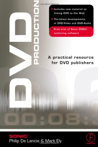 DVD Production: A Practical Resource for DVD Publishers
