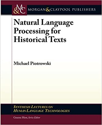 Natural Language Processing for Historical Texts (Synthesis Lectures on Human Language Technologies)