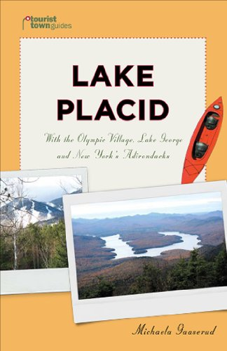 Lake Placid: With the Olympic Village, Lake George and New York's Adirondacks (Tourist Town Guides)
