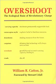 Overshoot The Ecological Basis of Revolutionary Change  - William R. Catton