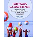 img - for [ Pathways to Competence: Encouraging Healthy Social and Emotional Development in Young Children[ PATHWAYS TO COMPETENCE: ENCOURAGING HEALTHY SOCIAL AND EMOTIONAL DEVELOPMENT IN YOUNG CHILDREN ] By Landy, Sarah ( Author )Feb-01-2009 Paperback book / textbook / text book