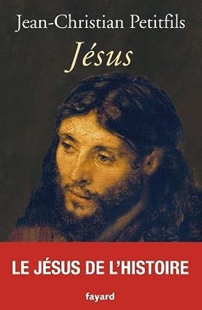 J�sus - Jean-Christian Petitfils