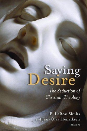 Saving Desire: The Seduction of Christian Theology