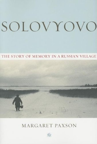 Solovyovo: The Story of Memory in a Russian Village...