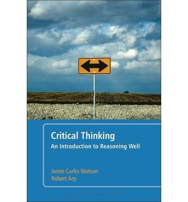 critical thinking an introduction to reasoning well by jamie carlin watson