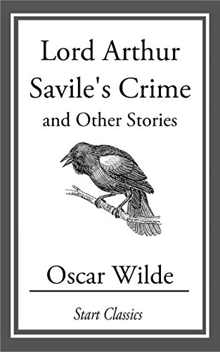 Oscar Wilde - Lord Arthur Savile's Crime: and Other Stories