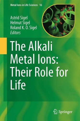 The Alkali Metal Ions: Their Role for Life (Metal Ions in Life Sciences) PDF