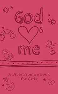 God Loves Me: A Bible Promise Book For Girls