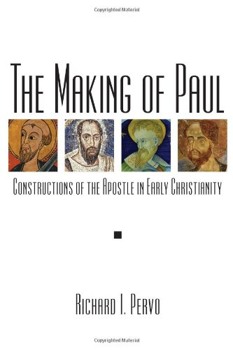 The Making of Paul: Constructions of the Apostle in Early...