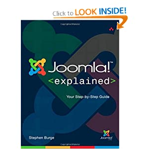 Joomla! Explained: Your Step-by-Step Guide (Joomla! Press) Stephen Burge