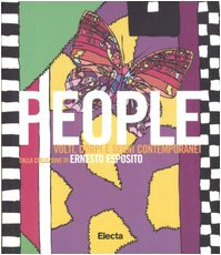 People. Volti, corpi e segni contemporanei dalla collezione di Ernesto Esposito. Catalogo della mostra (Napoli, 29 giugno-28 agosto 2006)
