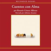 Cuentos con alma [(Stories with Soul) Texto Completo] (       UNABRIDGED) by Rosario Gomez Narrated by Adriana Sananes