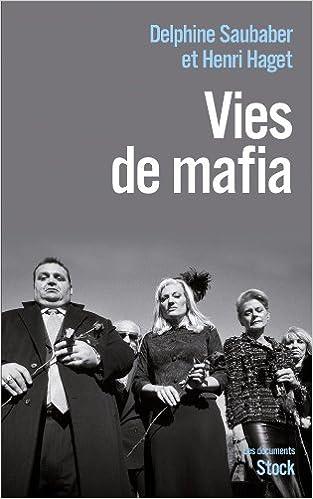 VIES DE MAFIA de Delphine Saubaber & Henri Haget 41dkY%2Bc9mrL._SX311_BO1,204,203,200_