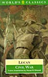 Civil War (The World's Classics) (0192829947) by Lucan
