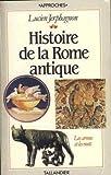 echange, troc Lucien Jerphagnon - Histoire de la Rome antique : Les Armes et les Mots