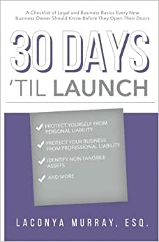 30 Days 'Til Launch: A Checklist Of Legal And Business Basics Every New Business Owner Should Know Before Opening Their Doors