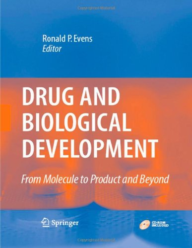 Drug and Biological Development: From Molecule to Product...