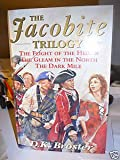 The Jacobite Trilogy - The Flight of the Heron / The Gleam In The North / The Dark Mile D. K. Broster